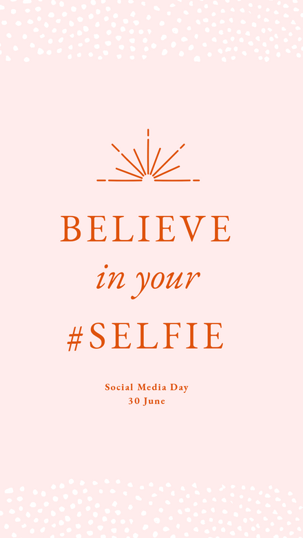Believe in your Selfie - Social Media Day