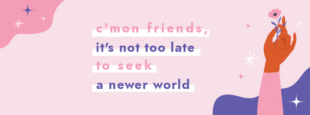 It's not too late to seek a newer world Quote