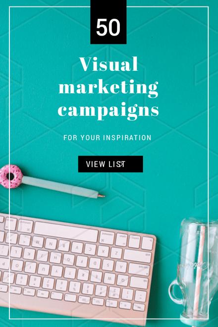 50 Visual Marketing Campaigns