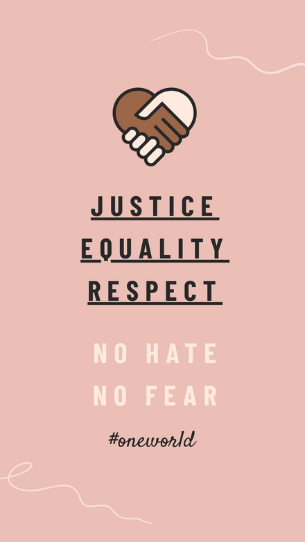 Justice Equality Respect No Hate No Fear
