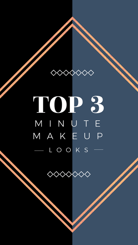 Top 3 Minute Makeup Looks - Copper & Blues Instagram Story Template
