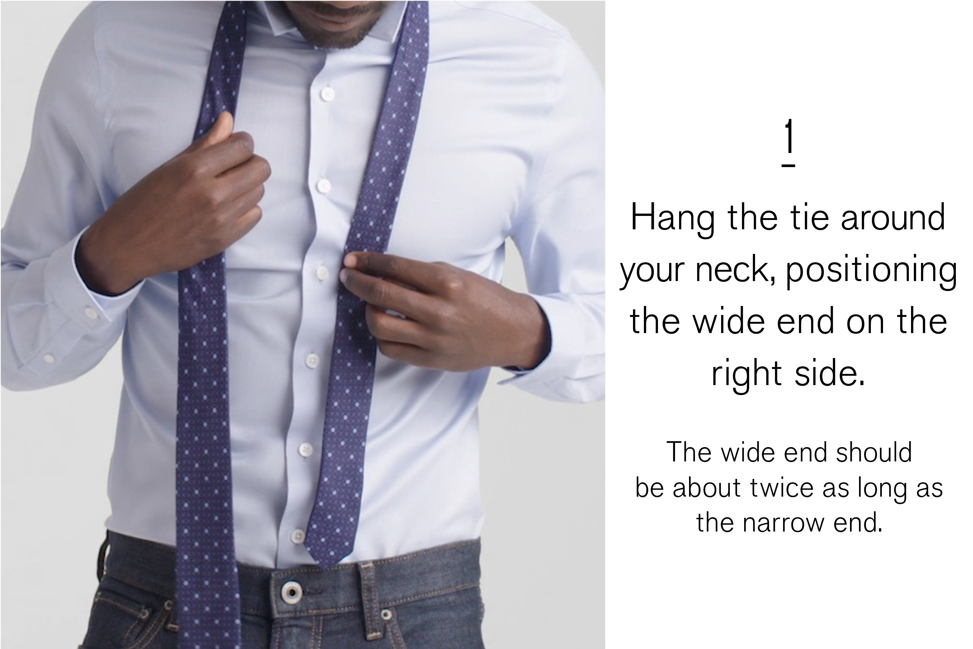 hang-the-tie-around-your-neck-positioning-the-wide-end-on-the-right-side-the-wide-end-should-be-about-twice-as-long-as-the-narrow-end