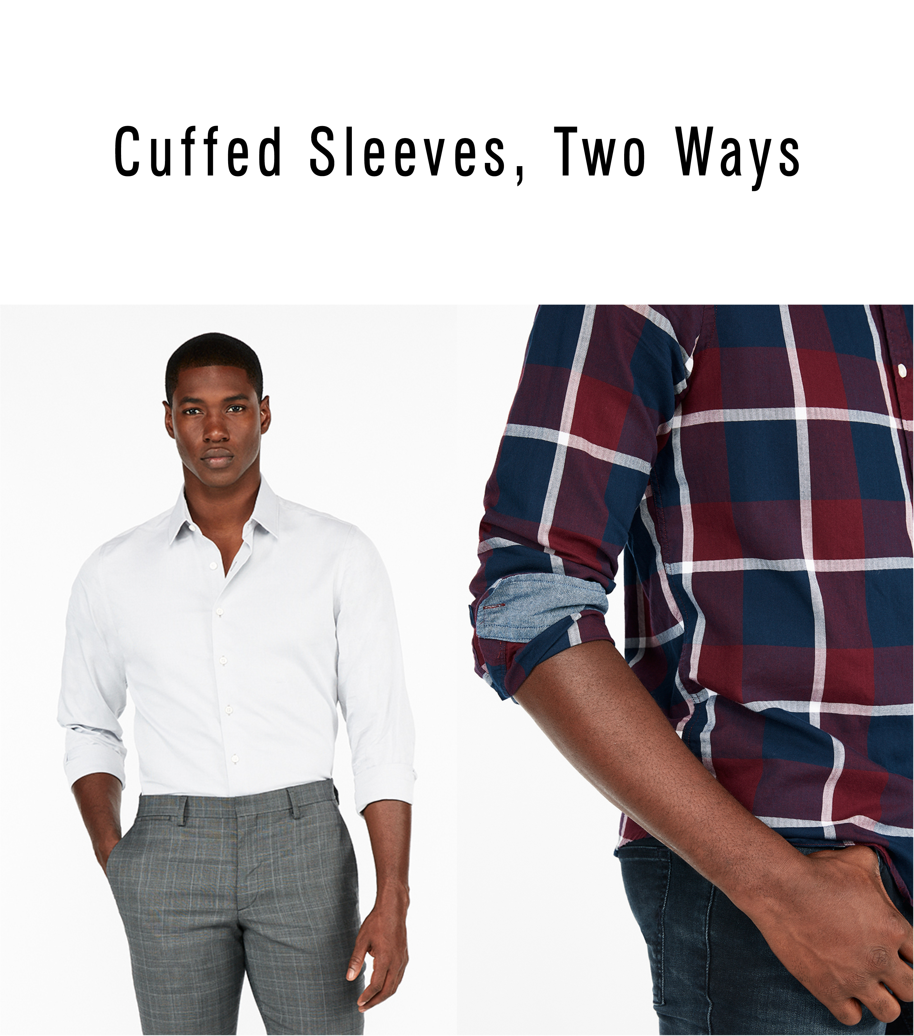 The Express Guide To Tucking Shirts And Rolling Sleeves The Edit X