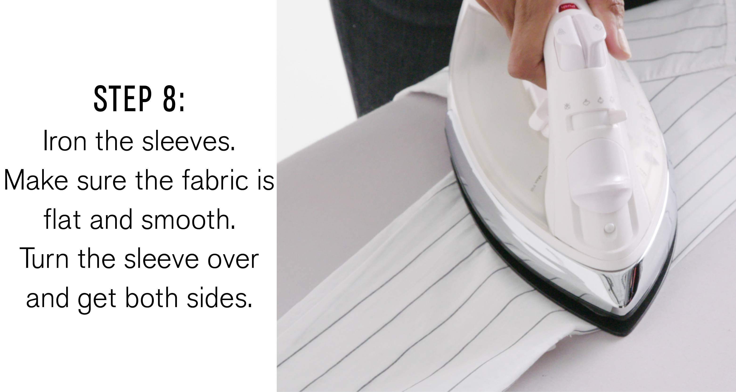 step-eight-iron-the-sleeves-make-sure-the-fabric-is-flat-and-smooth-turn-the-sleeve-over-and-get-both-sides