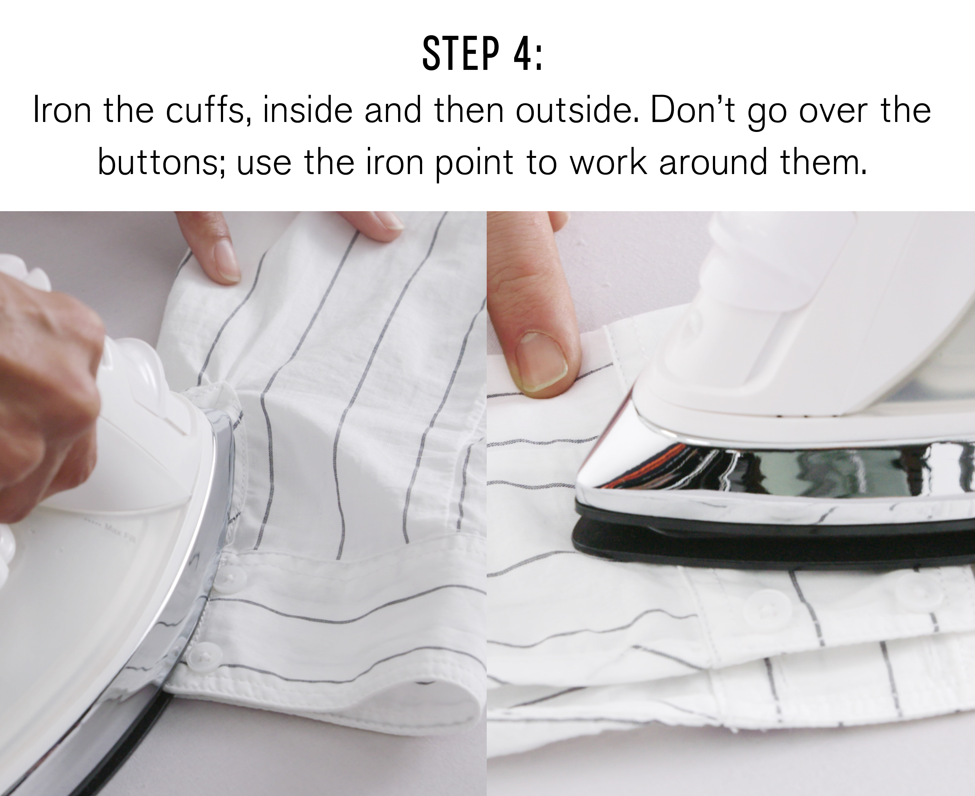 step-four-iron-the-cuffs-inside-and-then-outside-do-not-go-over-the-buttons-use-the-iron-point-to-work-around-them