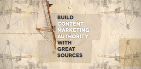 Build content marketing authority with great sources article