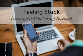 Feeling stuck defining and combating burnout article