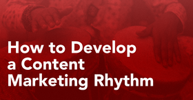 Content rhythm article