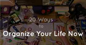 20 ways to organize your life now1 article