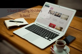 5 guest blogging mistakes to avoid article