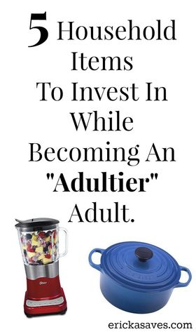5 household items to invest in while becoming an adultier adult article