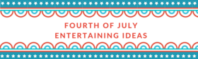 Fourth of julyentertaining ideas 1 article
