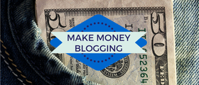 Make money blogging article