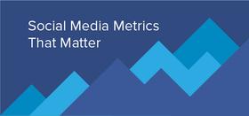 Social media metrics that matter 011 article