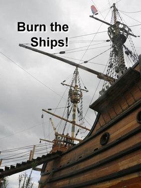 Burn the ships article
