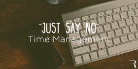 Just say no time management by ryan robinson ryrob entrepreneur 1 630x315 article