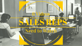 6 videos sales reps need to watch article