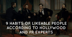 9 habits of likeable people according to hollywood and pr experts article