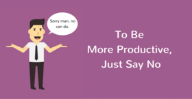 Say no to be more productive article