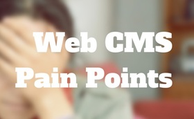 Web cms pain points article