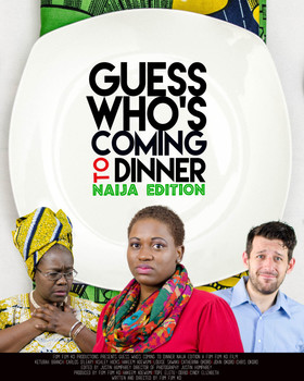 Guess whos coming to dinner naija edition poster 715x894 article