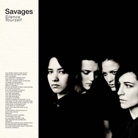 2013savages silenceyourself600g010513 article