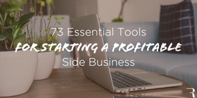73 essential tools and resources for starting a profitable side business 630x315 article