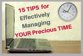 15 tips for effectively managing your precious time article