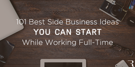 101 best side business ideas you can start while working a full time job hero image 630x315 article