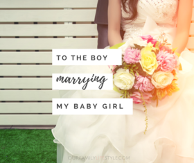 To the boy marrying my baby girl   fb article