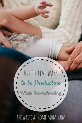 4 effective ways to be productive while a breastfeeding mom article
