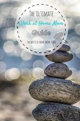 The ultimate work at home mom guide the write at home mom article