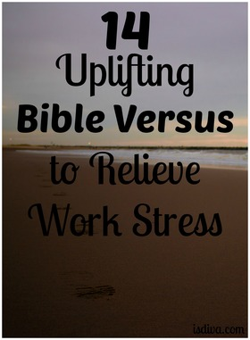14 uplifting bible versus to relieve work stress article