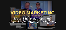 How video marketing can help your seo efforts article