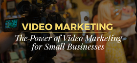 The power of video marketing for small businesses article