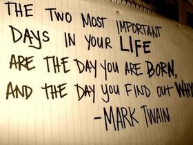 Mark twain...the 2 most important days of your life article