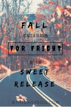 Fall is not a season for fright but for sweet release at thedailydoll.com  article