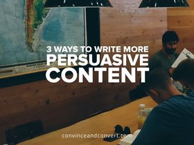 3 ways to write more persuasive content article