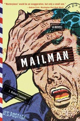 J robert lennon the mailman cover article