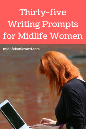 Thirty five writing prompts for midlife women article