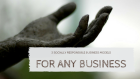 3 socially responsible business models article