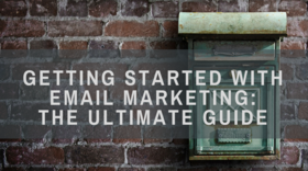 Getting started with email marketing  the ultimate guide article