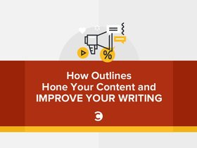 How outlines hone your content and improve your writing article