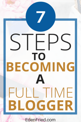 Copy of copy of steps to becoming a full time blogger 2 article