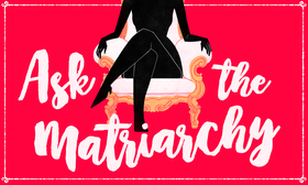 Ask the matriarchy article