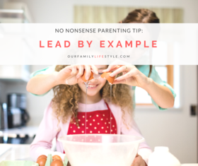 No nonsense parenting tip   lead by example   fb article