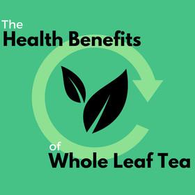 Blog whole leaf tea large article