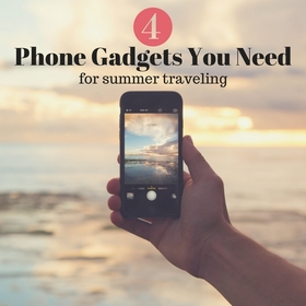 4 phone gadgets you need for summer travels article