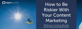 Riskier content marketing 1000 1 article