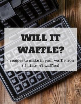 Will it waffle waffle iron recipes article